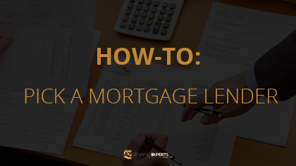 How-To: Pick A Mortgage Lender