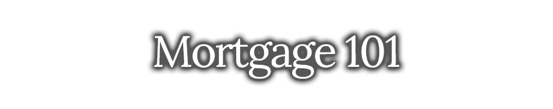 Mortgage 101 Introduction